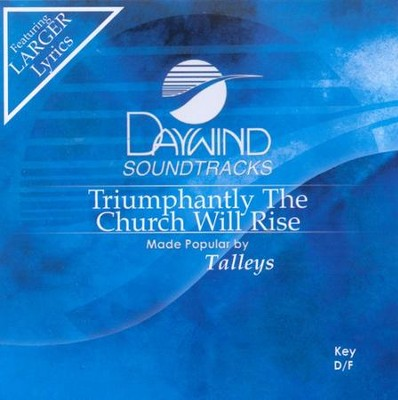 Triumphantly The Church Will Rise, Accompaniment CD   -     By: The Talleys