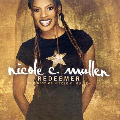 Redeemer: The Best of Nicole C. Mullen CD   -     By: Nicole C. Mullen