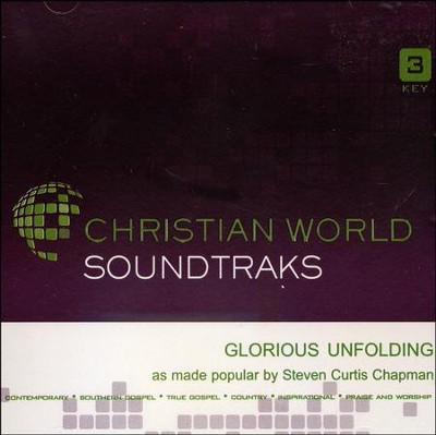 Glorious Unfolding   -     By: Steven Curtis Chapman