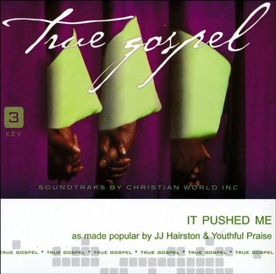It Pushed Me, Accompaniment CD   -     By: J.J. Hairston, Youthful Praise