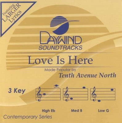 Love Is Here, Accompaniment CD   -     By: Tenth Avenue North