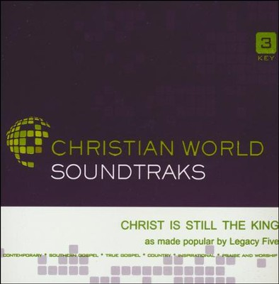 Christ is Still the King, Accompaniment CD   -     By: Legacy Five