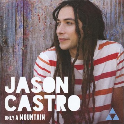 Only A Mountain   -     By: Jason Castro