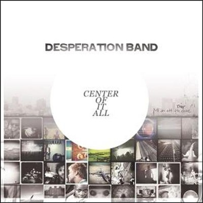 Center of It All, CD   -     By: Desperation Band