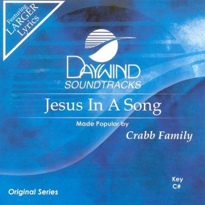 Jesus In A Song, Accompaniment CD   -     By: The Crabb Family