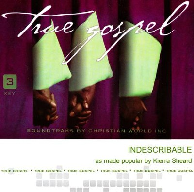Indescribable, Accompaniment Track   -     By: Kierra Sheard