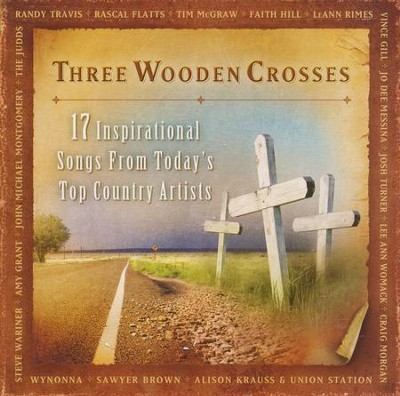 Three Wooden Crosses CD   -     By: Various Artists