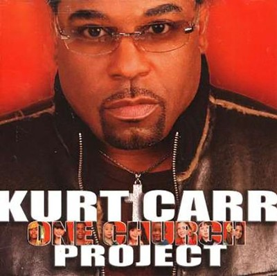 One Church CD                 -     By: Kurt Carr