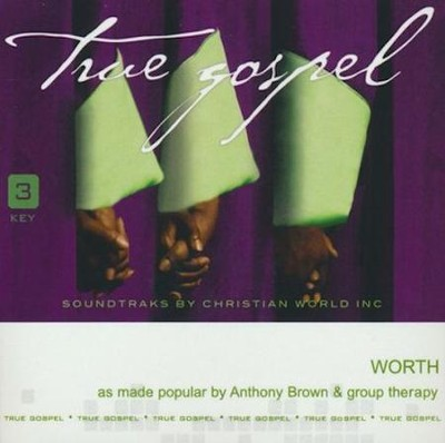 Worth, Acc CD   -     By: Anthony Brown & group therAPy