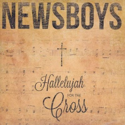 Hallelujah for the Cross   -     By: Newsboys