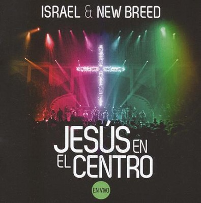 Jesús En El Centro, CD   -     By: Israel & New Breed