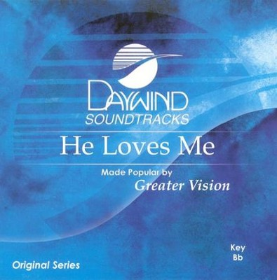 He Loves Me, Acc CD   -     By: Greater Vision
