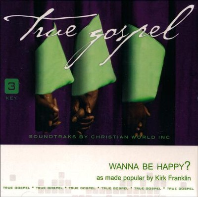 Wanna Be Happy? Acc CD   -     By: Kirk Franklin