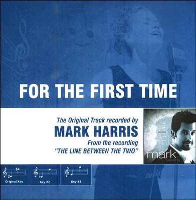 For The First Time, Accompaniment CD   -     By: Mark Harris