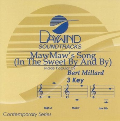 MawMaw's Song (In The Sweet By And By) Acc CD   -     By: Bart Millard