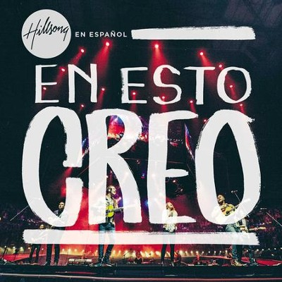 En Esto Creo (In this I Believe, Spanish)   -     By: Hillsong Espanol
