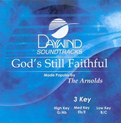 God's Still Faithful, Accompaniment CD   -     By: The Arnolds