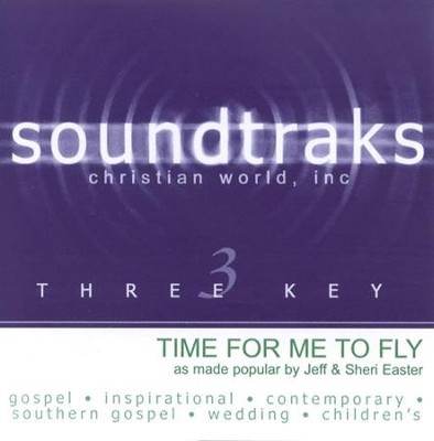 Time For Me To Fly, Accompaniment CD   -     By: Jeff Easter, Sheri Easter