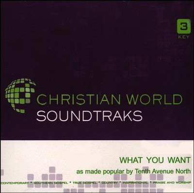 What You Want, Acc CD   -     By: Tenth Avenue North