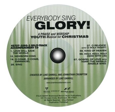 Everybody Sing Glory!: A Praise and Worship Youth Musical for Christmas (Split-Track Accompaniment CD)  -     By: Luke Gambill, Johnathan Crumpton