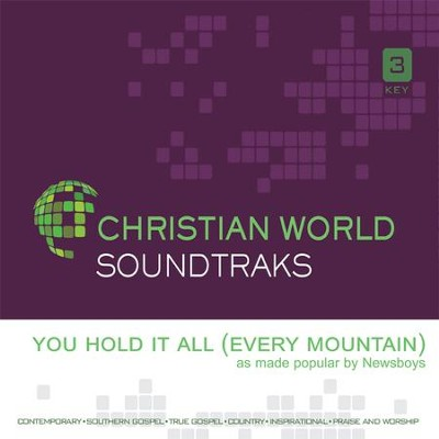 You Hold It All (Every Mountain), Acc CD   -     By: Newsboys