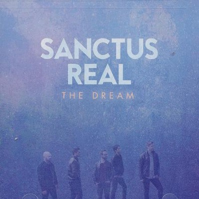 The Dream   -     By: Sanctus Real