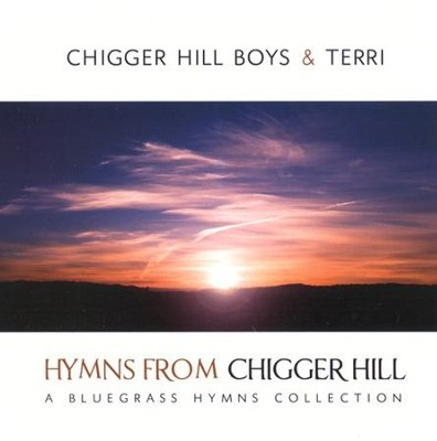Hymns From Chigger Hill CD   -     By: The Chigger Hill Boys & Terri