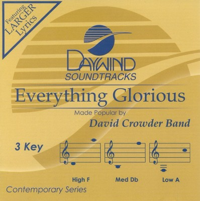 Everything Glorious, Accompaniment CD   -     By: David Crowder Band