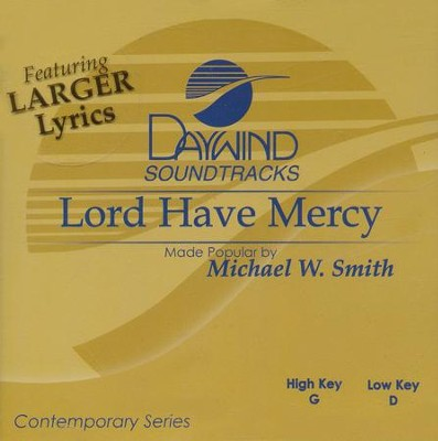 Lord Have Mercy Acc, CD  -     By: Michael W. Smith
