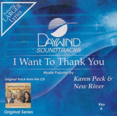 I Want To Thank You, Acc CD   -     By: Karen Peck & New River