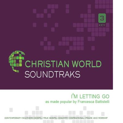 I'm Letting Go, Accompaniment CD   -     By: Francesca Battistelli