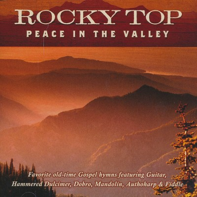 Rocky Top: Peace in the Valley   -     By: Jim Hendricks