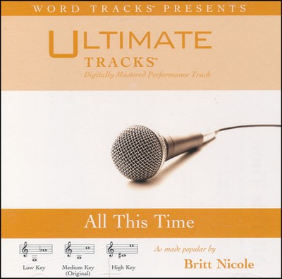 All This Time (as made popular by Britt Nicole) [Performance Track]  [Music Download] -