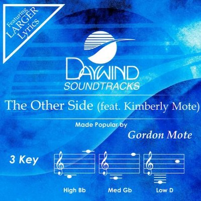 The Other Side (ft. Kimberly Mote), Accompaniment Track   -     By: Gordon Mote