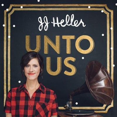 Unto Us   -     By: JJ Heller