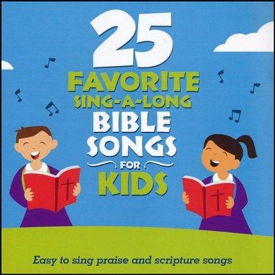 25 Favorite Sing-A-Long Bible Songs for Kids  -     By: Songtime Kids