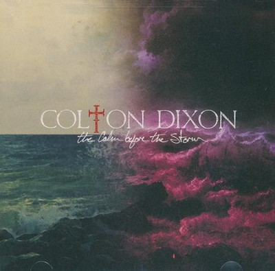The Calm Before The Storm   -     By: Colton Dixon