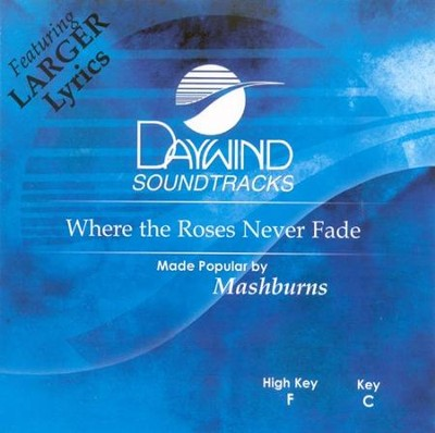 Where the Roses Never Fade, Acc CD   -     By: The Mashburns