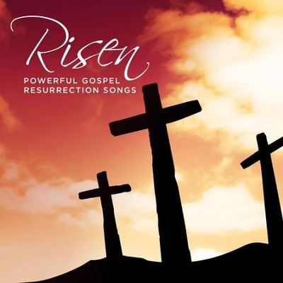 Risen: Powerful Gospel Resurrection Songs   -     By: Various Artists