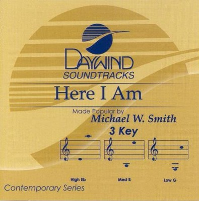 Here I Am, Accompaniment CD   -     By: Michael W. Smith