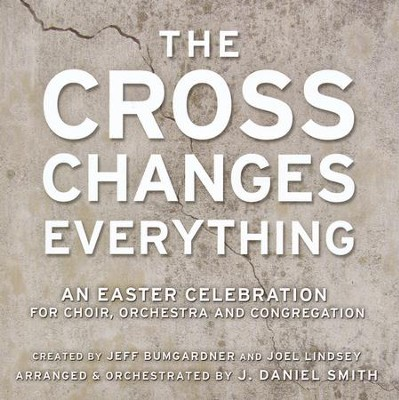 The Cross Changes Everything - Listening CD   -     By: J. Daniel Smith