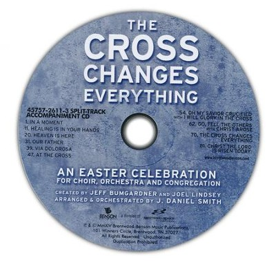 The Cross Changes Everything, Split-Track Acc CD    -     By: J. Daniel Smith