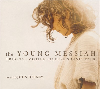 The Young Messiah (Original Motion Picture Soundtrack)   -     By: John Debney
