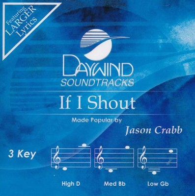 If I Shout, Accompaniment CD   -     By: Jason Crabb