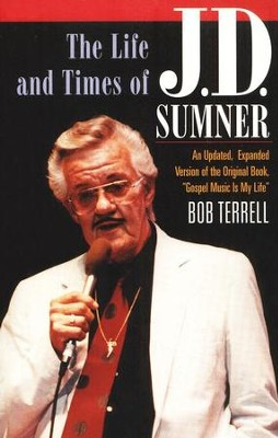 The Life and Times of J.D. Sumner   -     By: Bob Terrell, JD Sumner