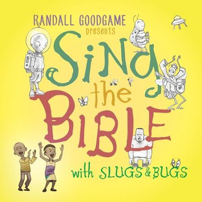 Slugs & Bugs: Sing the Bible   -     By: Randall Goodgame