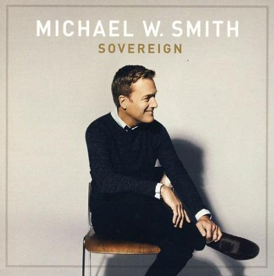 Sovereign, CD   -     By: Michael W. Smith
