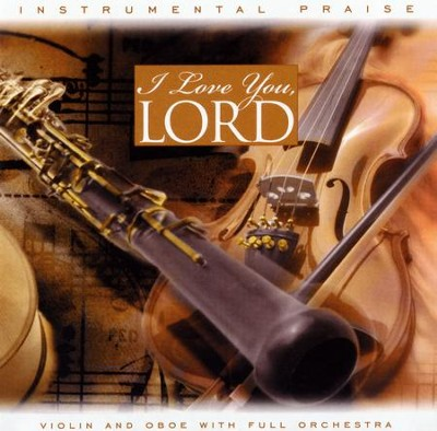 Instrumental Praise: I Love You, Lord, Compact Disc [CD]   -