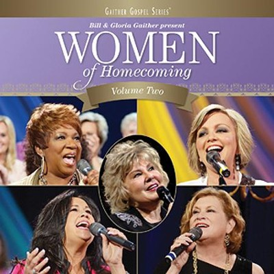 Women of Homecoming, Volume 2   -     By: Bill Gloria, Gloria Gaither, Homecoming Friends