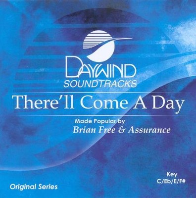 There'll Come a Day, Acc CD   -     By: Brian Free & Assurance